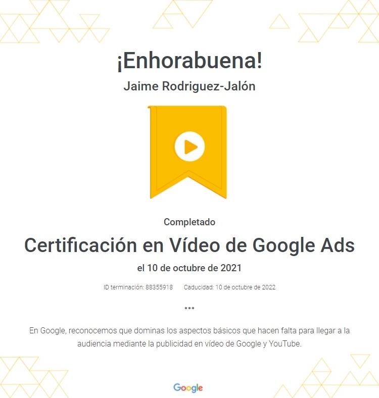 Certificación en Google Vídeo Google Ads Octubre 2021 Jaime Rodríguez Jalón
